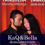 6/19(Mon) Milonga 【Demo:KaQ&Bella】20:30-