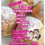 3.16 FRI  TANGUERA SWEET WHITE MILONGA