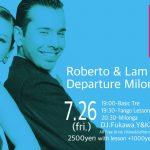7.26 Fri  ロベルト&ラム Departure Milonga